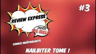 Review express #3 : Nailbiter Tome 1