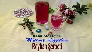 Reyhan Şerbeti (İçecek Tarifleri)