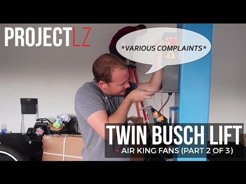 The LZ Garage Project: Twin Busch Lift & Air King Fans Video 2 of 3
