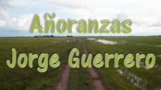 Añoranzas - Jorge Guerrero.