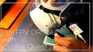 Fly FPV drone with Oculus Ques…