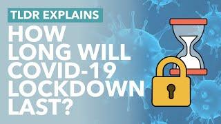 Coronavirus: How Long Will Lockdown Last? - TLDR News