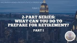 Retirement, Part I of II: What Can You Do to Prepare for Retirement?