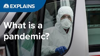 What is a pandemic? | CNBC Explains