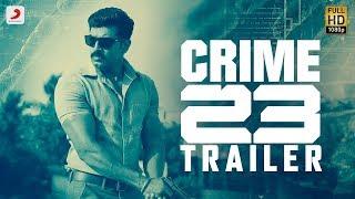 Crime 23 Official Telugu Trailer   Arun Vijay   Arivazhagan   Vishal Chandrashekhar