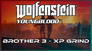 Wolfenstein: Youngblood - XP Grind [Easy XP + Levels]