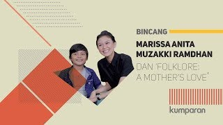 Marissa Anita, Muzakki Ramdhan, dan 'Folklore: A Mother's Love' | BINCANG kumparan