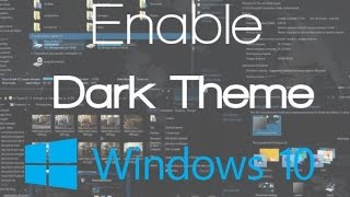 HOW TO ENABLE WINDOWS 10 HIDDEN DARK THEME