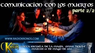 COMUNICACIÓN CON LOS MUERTOS parte 2/2