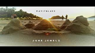 PAYITBLACC - JUNE JEWELZ (Free MP3 Download)