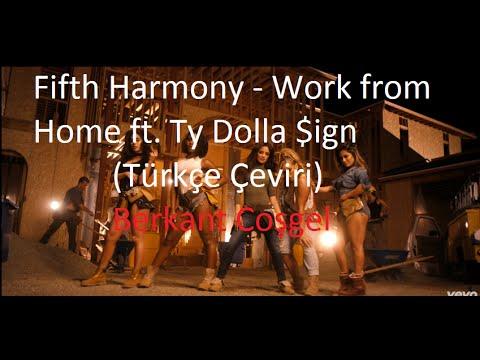 Fifth Harmony Work from Home ft Ty Dolla $ign (Türkçe Çeviri)