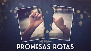 Promesas Rotas💔  (Rap Romantico 2018) Mc Richix + [LETRA]