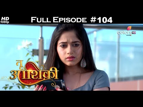 Tu Aashiqui - 13th February 2018 - तू आशिकी  - Full Episode