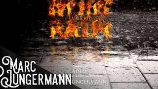 Marc Jungermann - Set Fire To The Rain (ADELE Symphonic Remix 2015)