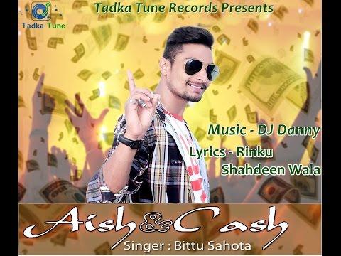 Full Song || Aish & Cash || Bittu Sahota || Tadka...