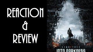 Reaction & Review | Star Trek Into Darkness