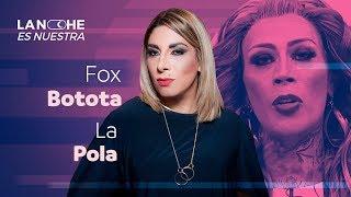 La Noche Es Nuestra - Botota Fox y La Pola