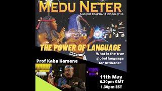 THE POWER OF LANGUAGE - PROF KABA HIDDEN TRUTH 11.5.21