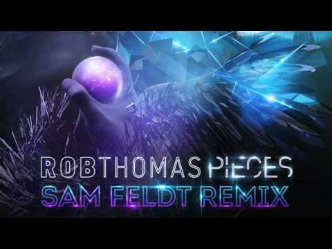 Rob Thomas - Pieces (Sam Feldt Remix) [Official Audio]