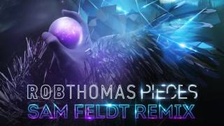 Rob Thomas - Pieces (Sam Feldt Remix) [Official Audio]