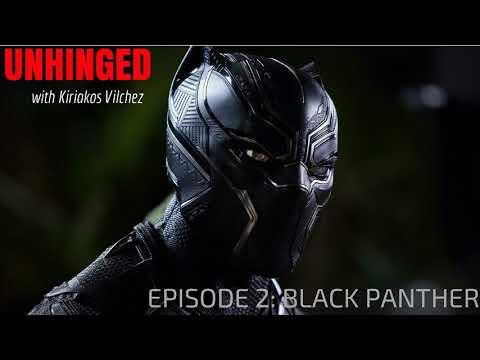 UNHINGED Episode 2: Black Panther