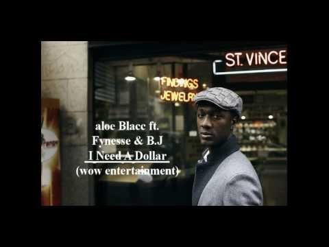 ALOE BLAC -I NEED A DOLLAR  remix ( W.O.W ENT)