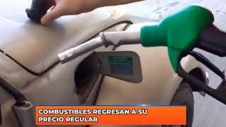 Combustibles regresan a su precio regular