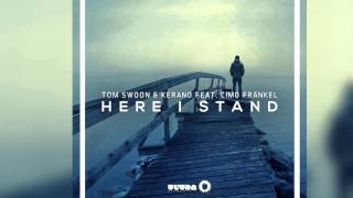 Tom Swoon & Kerano feat. Cimo Fränkel - Here I Stand [Official]
