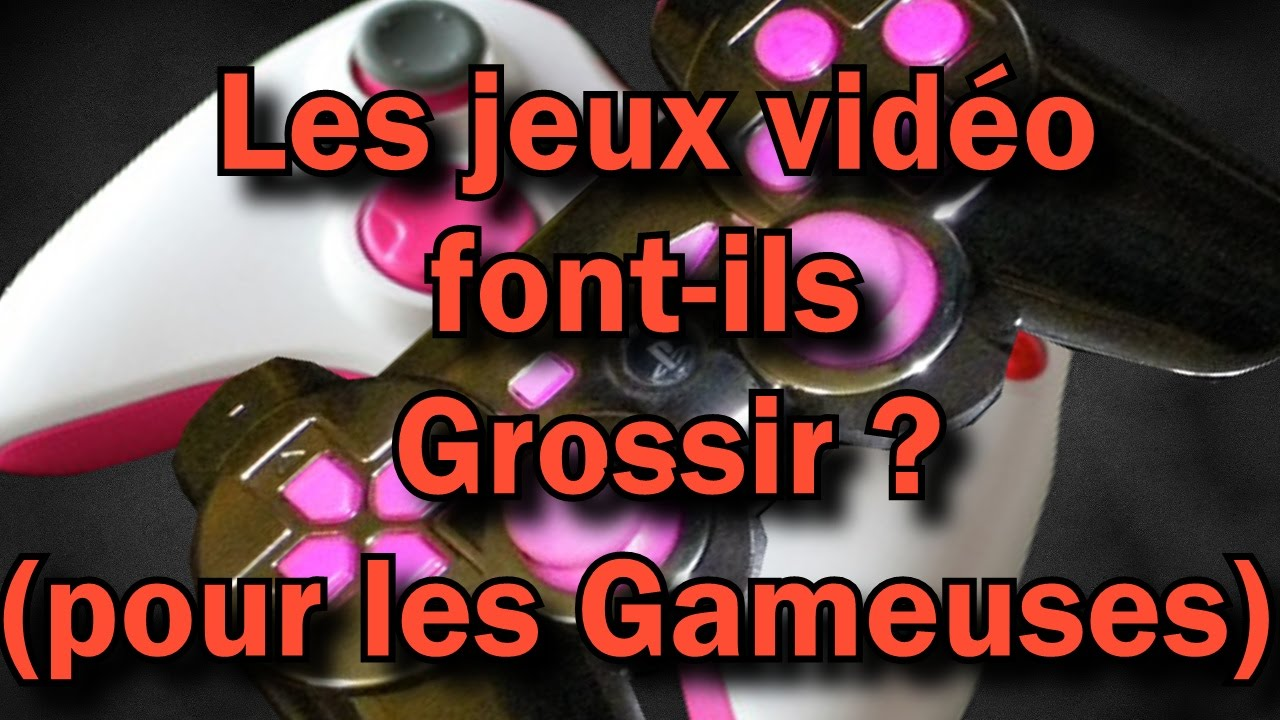 les jeux vid o font ils grossir pour les gameuses youtube. Black Bedroom Furniture Sets. Home Design Ideas