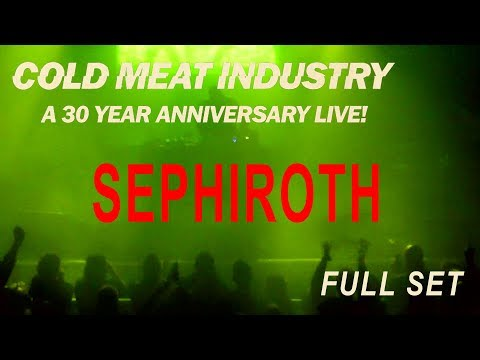 SEPHIROTH - LIVE @ COLD MEAT INDUSTRY 30 YEARS ANNIVERSARY - 2017