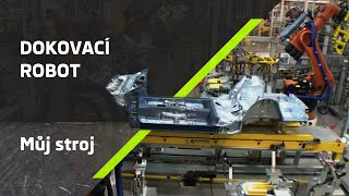 Výrobní inovace ŠKODA na dosah - Dokovací robot