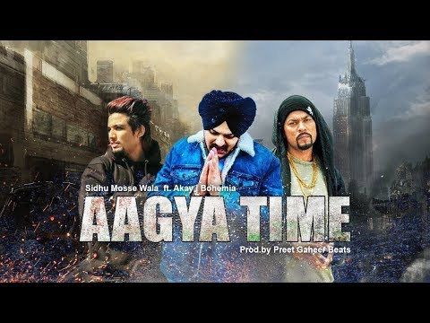 Aagya Time - Sidhu Moose Wala | Bohemia | A Kay | New Punjabi Hip Songs | BYG BYRD | Just Listen