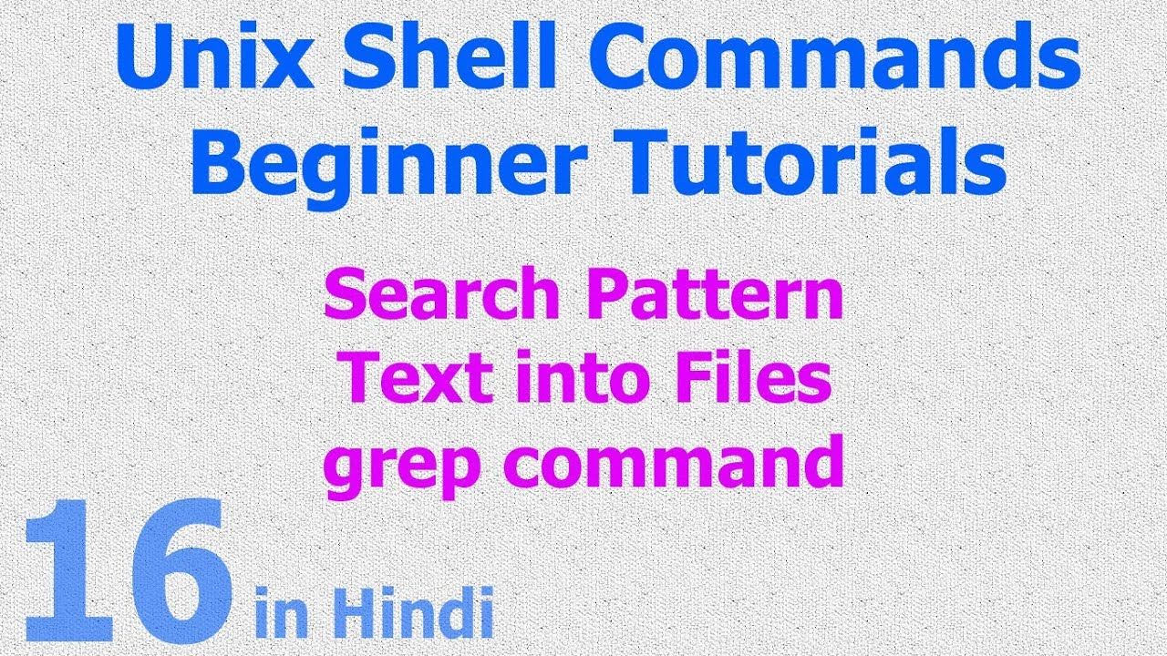 16 - Unix | Linux Shell - Search Pattern | Text | String from file - grep  Command