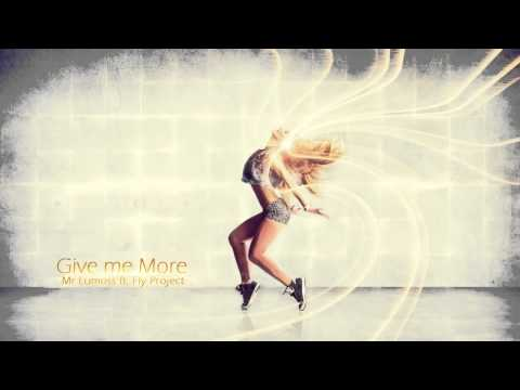 Mr Lumoss Ft Fly Project Give Me More Original Mix 2014