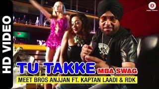 Tu Takke MBA SWAG (Remix) | Dharam Sankat Mein | Meet bros Anjjan ft. Kaptan Laadi & RDK