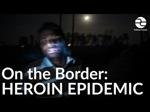 On the Border: Heroin Epidemic