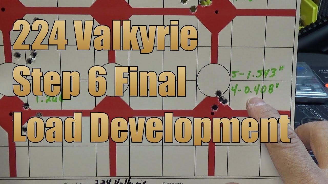224 Valkyrie Step 6 Final Load Development