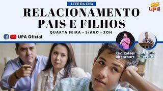 Live CNA UPA #200805_20h - Relacionamento Pai & Filho