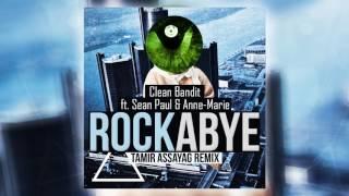 clean bandit rockabye ft sean paul anne marie tamir assayag remix