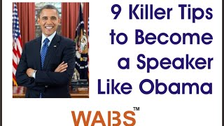 9 Killer Tips to Become a Speaker Like Obama