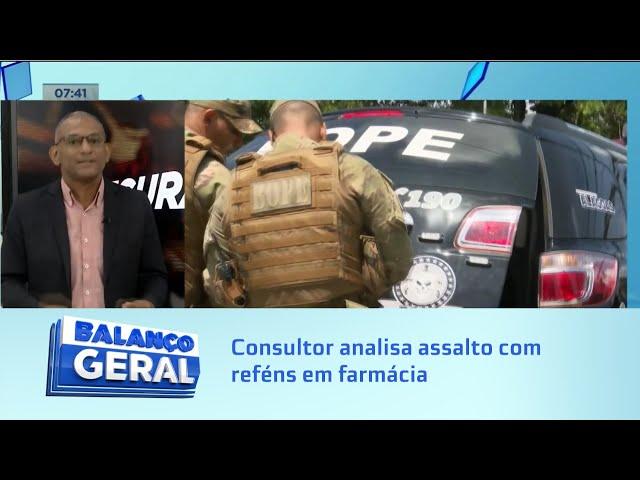 Segurança: Consultor analisa assalto com reféns em farmácia da Av. Fernandes Lima