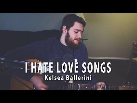 Kelsea Ballerini  I Hate Love Songs