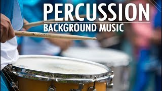 Percussion Background Music For Videos
