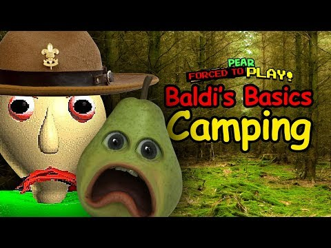 Pear Forced to Play - BALDI'S BASICS Camping!