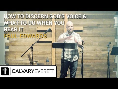 How to discern God's Voice & What to do when you hear it - Paul Edwards