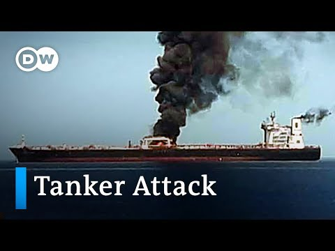 Tanker attacks fuel Middle East tensions | DW News