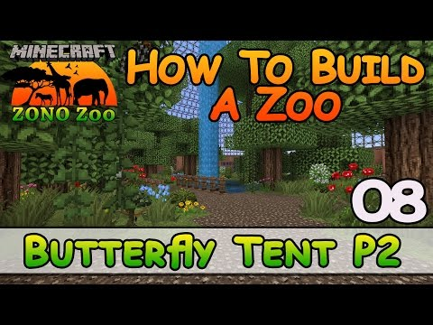 Zoo In Minecraft :: Butterfly Tent P2 :: How To Build :: E8 :: Z One N Only