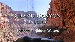 Hidden Waters - Grand Canyon In Depth Episode 02