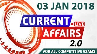 Current Affairs Live 2.0 | 3rd January 2018 | करंट अफेयर्स लाइव 2.0 | All Competitive Exams