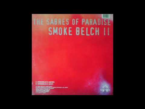 THE SABRES OF PARADISE SMOKE BELCH II